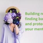 Balance finden und Resilienz aufbauen